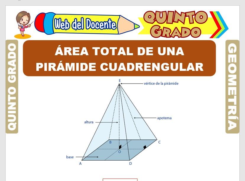 Ficha de Área Total de una Pirámide Cuadrangular para Quinto Grado de Primaria