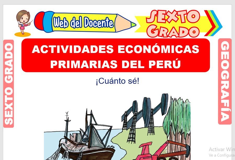 Ficha de Actividades Económicas Primarias del Perú para Sexto Grado de Primaria