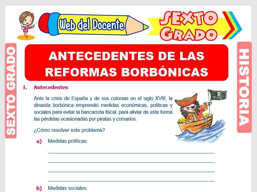 Ficha de Antecedentes de las Reformas Borbónicas para Sexto Grado de Primaria