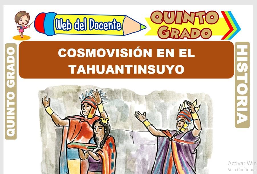 Ficha de Cosmovisión en el Tahuantinsuyo para Quinto Grado de Primaria