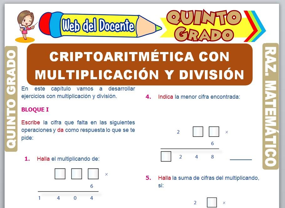 Ficha de Criptoaritmética con Multiplicación y División para Quinto Grado de Primaria