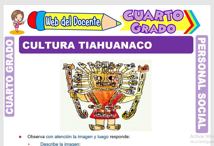 Ficha de Cultura Tiahuanaco Resumen para Cuarto Grado de Primaria