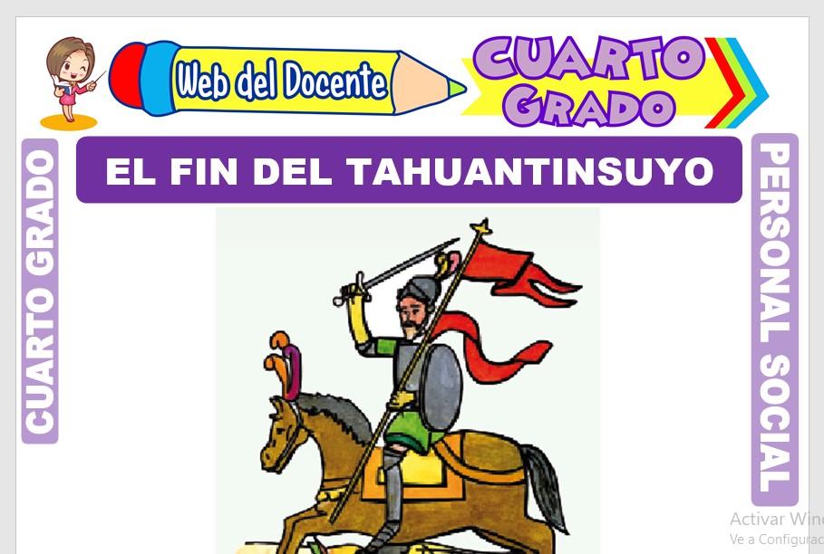 Ficha de El Fin del Tahuantinsuyo para Cuarto Grado de Primaria