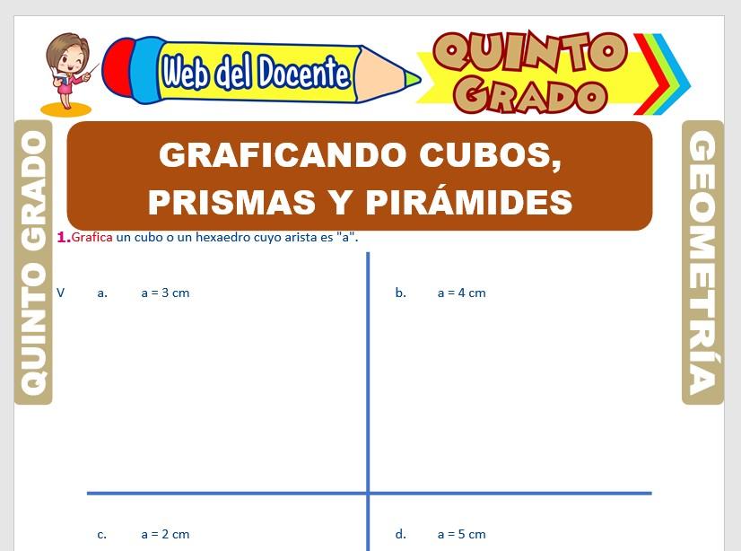 Ficha de Graficando Cubos, Prismas y Pirámides para Quinto Grado de Primaria