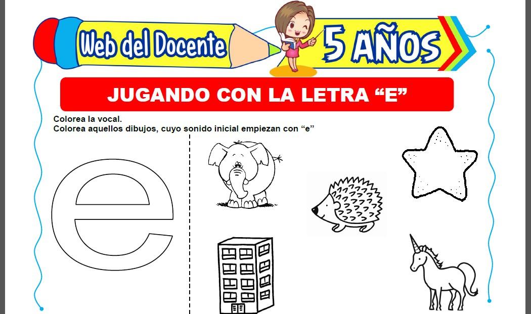 Jugando con la Letra E para Niños de 5 Años