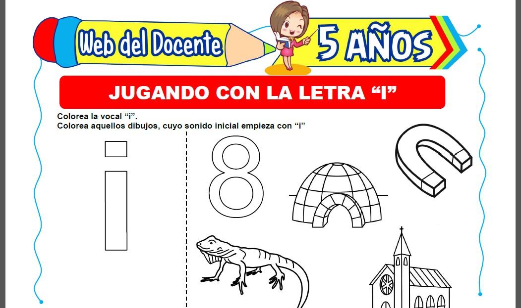 Jugando con la Letra I para Niños de 5 Años