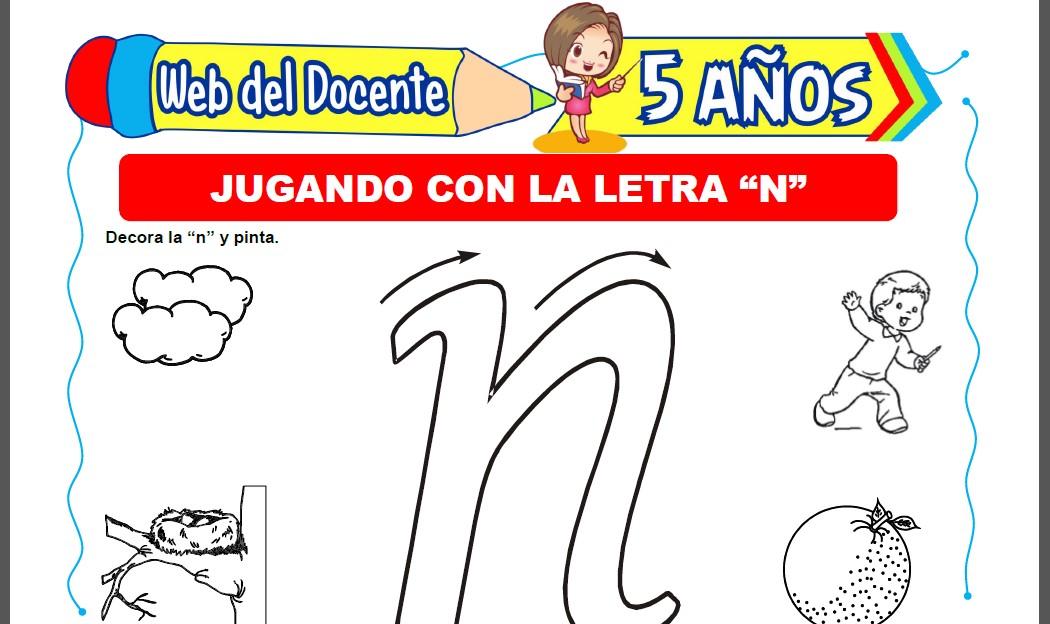 Jugando con la Letra N para Niños de 5 Años
