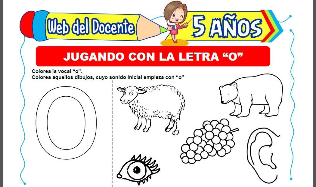 Jugando con la Letra O para Niños de 5 Años