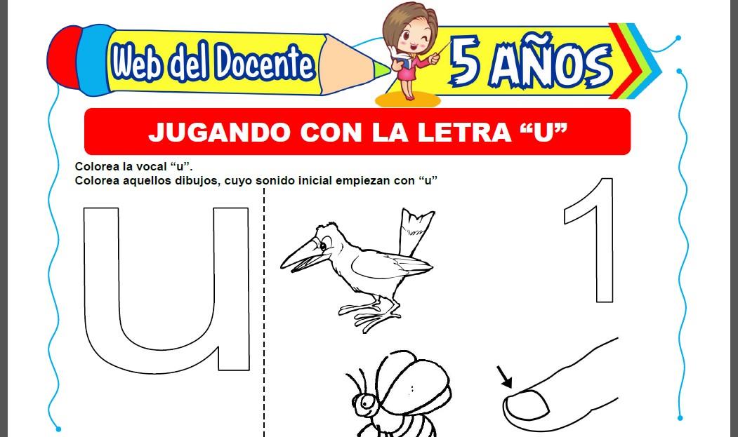 Jugando con la Letra U para Niños de 5 Años