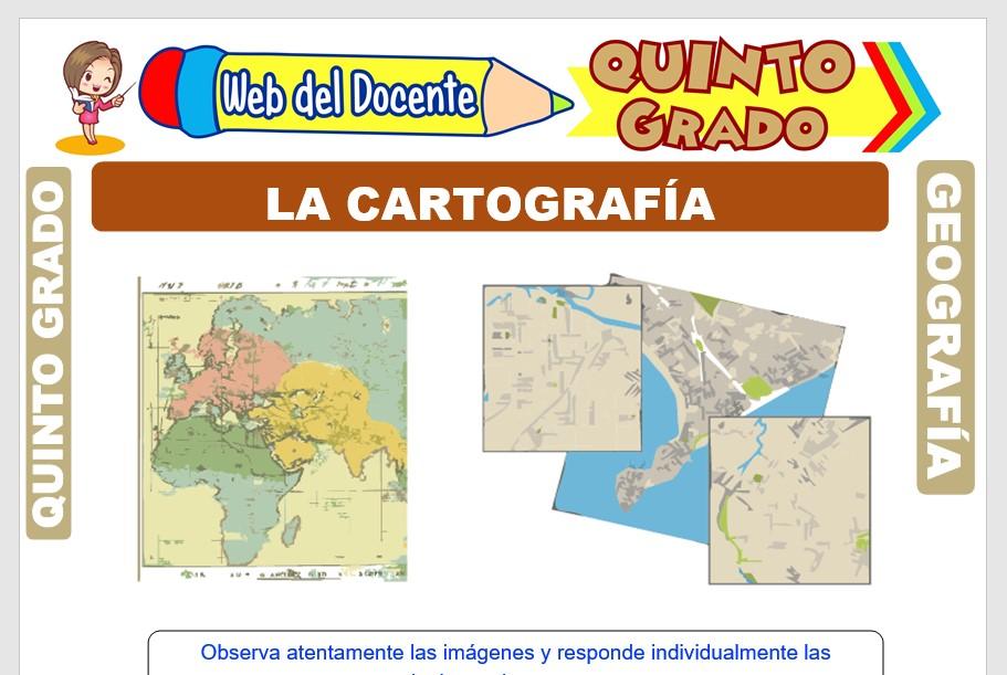 Ficha de La Cartografía para Quinto Grado de Primaria