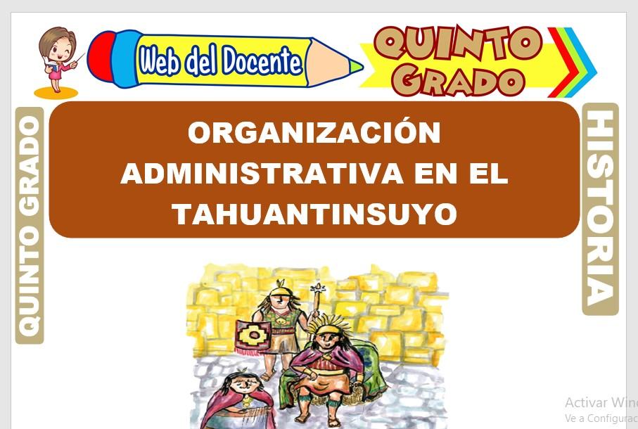 Ficha de Organización Administrativa en el Tahuantinsuyo para Quinto Grado de Primaria