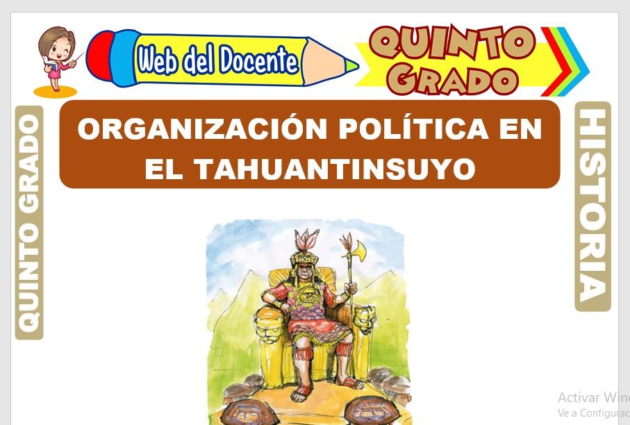 Ficha de Organización Política en el Tahuantinsuyo para Quinto Grado de Primaria