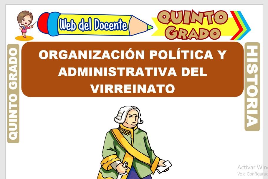 Ficha de Organización Política y Administrativa del Virreinato para Quinto Grado de Primaria