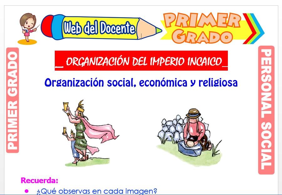 Ficha de Organizacion del Imperio Incaico para Primero de Primaria