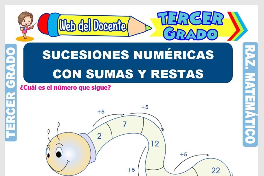 Ficha de Sucesiones Numéricas con Sumas y Restas para Tercer Grado de Primaria