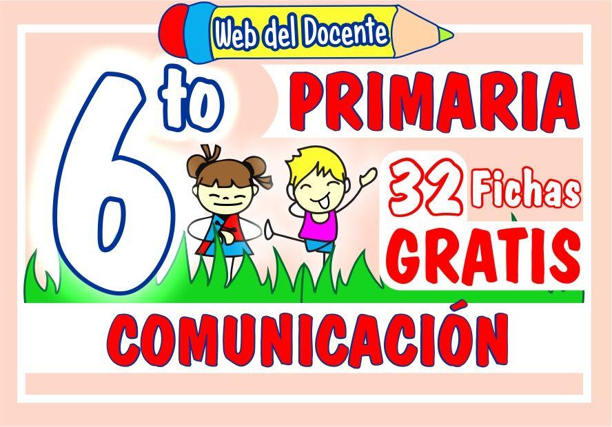 Comunicación Sexto Grado De Primaria 32 Fichas Gratis