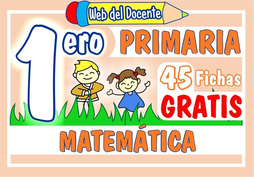 Matemática Primer Grado De Primaria 45 Fichas Gratis